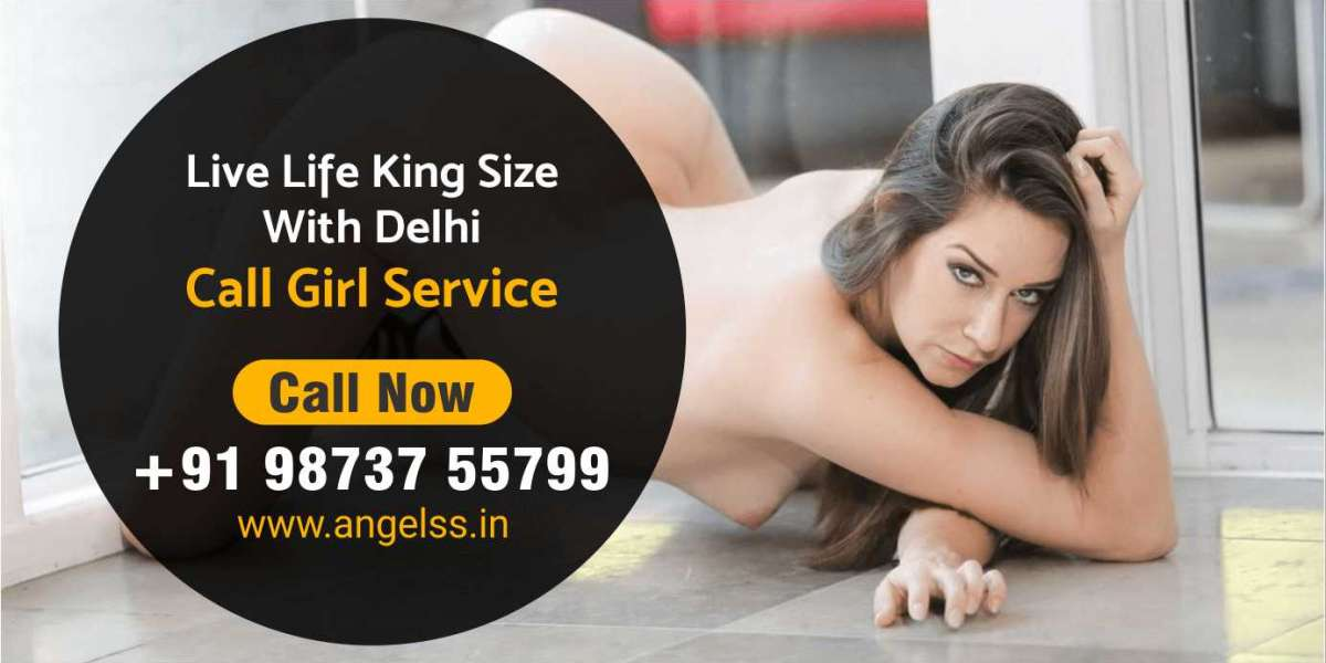 Live life king size with Delhi call girl for me
