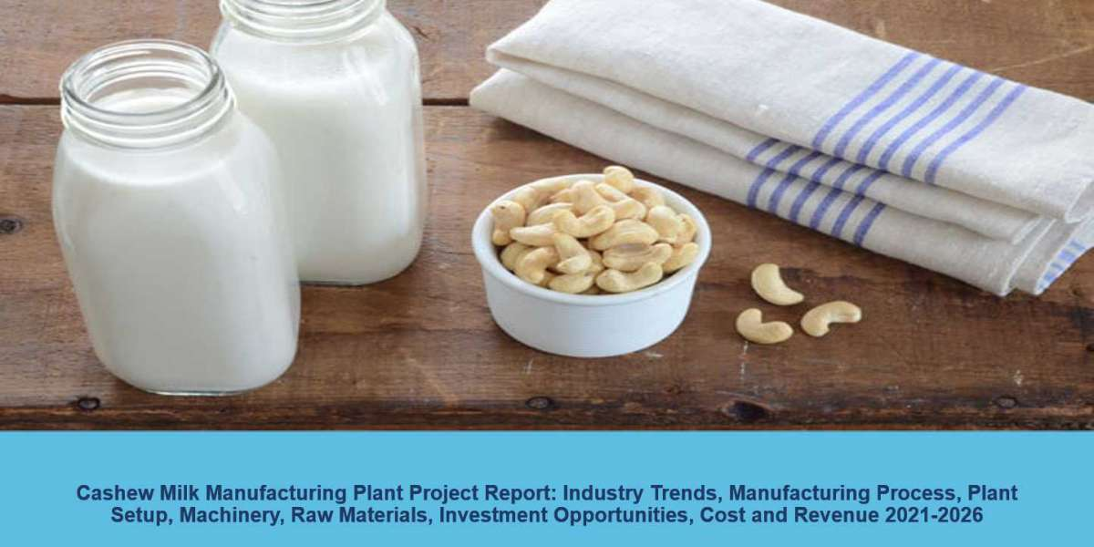 Cashew Milk Manufacturing Plant Project Report 2021-2026 | Syndicated Analytics